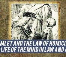 Hamlet and the Law of Homicide:  The Life of the Mind in Law and Art