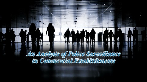 An Analysis of Police Surveillance in Commercial Establishments